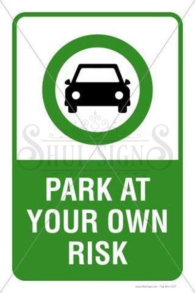 Picture of Park at your own risk sign